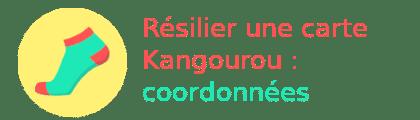 résilier carte kangourou coordonnées