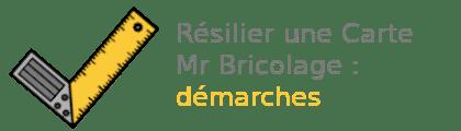 résilier carte Mr Bricolage démarches