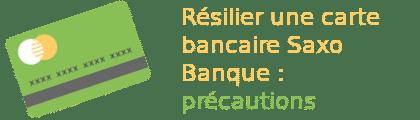 résilier carte saxo banque précautions
