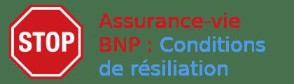 conditions de résiliation assurance vie bnp